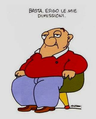 """Σκίτσο του Αλτάμ(altan): """"Αρκετά. Απαιτώ την παραίτησή μου"""" (basta .esigo le mie dimissioni)."""